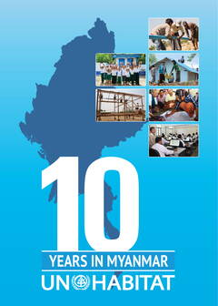 UN-Habitat 10 Years in Myanmar - Cover image