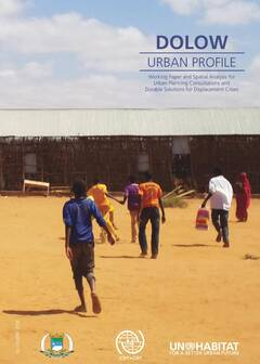 Dolow Urban Profile - Working Paper and Spatial Analysis for Urban Planning Consultations and Durable Solutions for Displacement Crises - Cover image