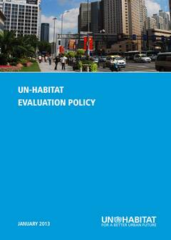 UN-Habitat Evaluation Policy 2013