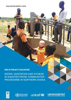End of Project Evaluation: Water, Sanitation and Hygiene in Disaster Prone Communities Programme in Northern Ghana