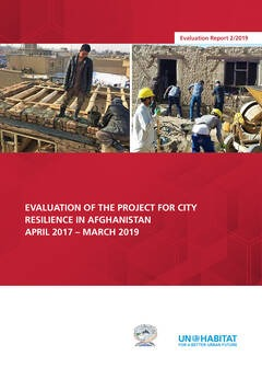 EVALUATION OF THE PROJECT FOR CITY RESILIENCE IN AFGHANISTAN APRIL 2017 – MARCH 2019