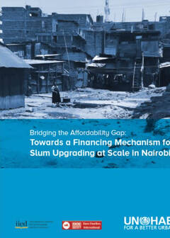Urban Economy and Finance Branch: Financing Mechanism for Slum Upgrading at Scale in Nairobi