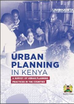 a.	Urban Planning in Kenya: A Survey of Urban Planning Practices in the Counties