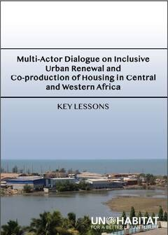 Multi-Actor dialogue on inclusive urban renewal and co-production of housing in central and western Africa
