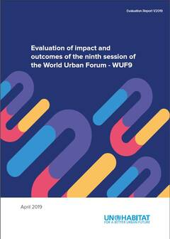 Evaluation of impact and outcomes of the ninth session of the World Urban Forum - WUF9 (1/2019)