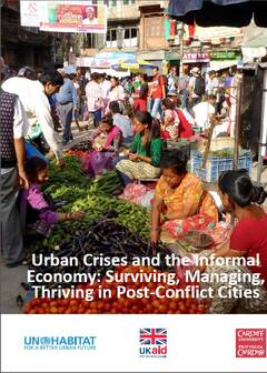 Urban Crises and the Informal Economy: Surviving, Managing, Thriving in Post-Conflict Cities - Cover