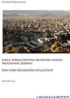 Mid-Term Programme Evaluation for Kabul Strengthening Municipal Nahias Programme (KSMNP) (5/2019)