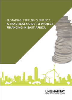 Sustainable Building Finance: A Practical Guide to Project Financing in East Africa-cover