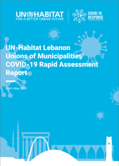 UN-Habitat Lebanon Unions of Municipalities' COVID-19 Rapid Assessment Report - Cover