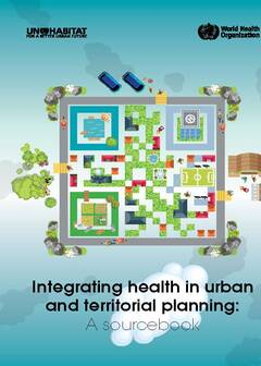 Integrating health in urban and territorial planning: sourcebook for urban leaders, health and planning professionals - cover