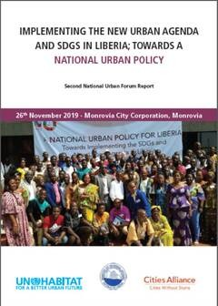 Implementing the New Urban Agenda and SDGs in Liberia: Towards a National Urban Policy Second National Urban Forum Report - cover