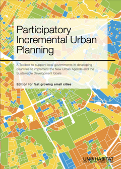 Participatory Incremental Urban Planning Toolbox: A Toolbox to support local governments in developing countries to implement the New Urban Agenda and the Sustainable Development Goals - cover