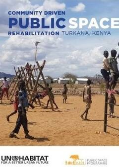 Community Driven Public Space Rehabilitation in Turkana, Kenya