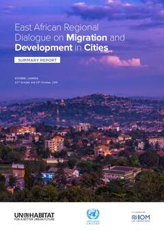 East African Regional Dialogue on Migration and Development in Cities, Summary Report