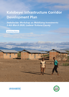 Kalobeyei Infrastructure Corridor Development Plan Stakeholder Workshop on Mobilizing Investments, Summary Report