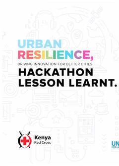Urban Resilience Hackathon - Driving Innovation for Better Cities, Lessons Learnt Report