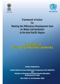 2.	Framework of Action for Meeting the Millennium Development Goal on Water and Sanitation in the Asia-Pacific Region, AN OUTCOME OF ASIA-PACIFIC MINISTERS CONFERENCE