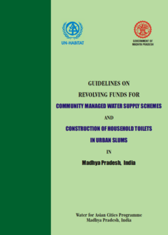Guidelines on Revolving Funds for Community Managed Water Supply Schemes and Construction of Individual Household Toilets in Urban Slums in Madhya Pradesh, India