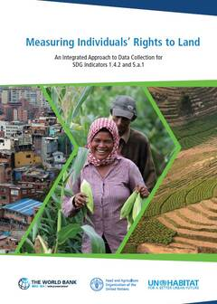 Measuring Individuals' Rights to Land. An Integrated Approach to Data Collection for SDG Indicators 1.4.2 and 5.a.1