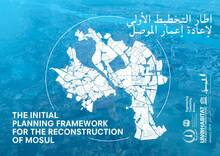 The Initial Planning Framework for the Reconstruction of Mosul Cover-image