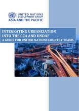 Integrating urbanization into the CCA and UNDAF: A Guide for UN Country Teams - Cover image