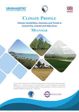 Climate Profile Myanmar (Climate Variabilities, Extremes and Trends in Central Day, Coastal and Hilly Zones)