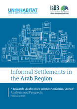 "Informal Settlement in the Arab Region: ""Towards Arab Cities without Informal Settlements"" Analysis and Prospects - Cover"