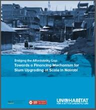 Bridging the Affordability Gap: Towards a Financing Mechanism for Slum Upgrading at Scale in Nairobi - cover
