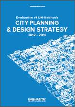 Evaluation of UN-Habitat's City planning and design strategy 2012 - 2016