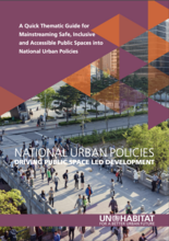 National Urban Policies Driving Public Space Led Urban Development: A Quick Thematic Guide for Mainstreaming Safe, Inclusive and Accessible Public Spaces into National Urban Policies - cover